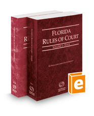 Florida Rules of Court - State and Federal, 2018 revised ed. (Vols. I & II, Florida Court Rules)