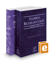 Florida Rules of Court - State and Federal, 2019 revised ed. (Vols. I & II, Florida Court Rules)