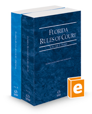 Florida Rules of Court - State and Federal, 2021 ed. (Vols. I & II, Florida Court Rules)