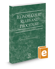 Illinois Court Rules and Procedure - Federal, 2017 ed. (Vol. II, Illinois Court Rules)