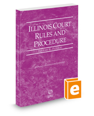 Illinois Court Rules and Procedure - Federal, 2018 ed. (Vol. II, Illinois Court Rules)