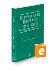 Illinois Court Rules and Procedure - Federal, 2021 ed. (Vol. II, Illinois Court Rules)