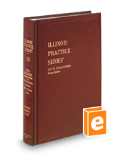 Civil Discovery, 2d (Vol. 10, Illinois Practice Series)