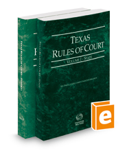 Texas Rules of Court - State and Federal, 2018 ed. (Vols. I & II, Texas Court Rules)