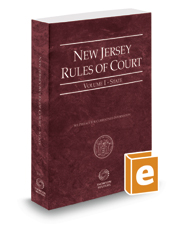 New Jersey Rules of Court - State, 2018 ed. (Vol. I, New Jersey Court Rules)