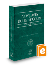 New Jersey Rules of Court - State, 2019 ed. (Vol. I, New Jersey Court Rules)