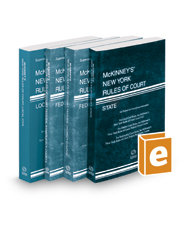 McKinney's New York Rules of Court - State, Federal District, Federal Bankruptcy, and Local, 2017 ed. (Vols. I-III, New York Court Rules)