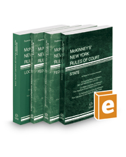 McKinney's New York Rules of Court - State, Federal District, Federal Bankruptcy, and Local, 2018 ed. (Vols. I-III, New York Court Rules)