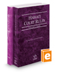 Hawaii Court Rules - State and Federal, 2017 ed. (Vols. I & II, Hawaii Court Rules)