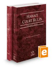 Hawaii Court Rules - State and Federal, 2018 ed. (Vols. I & II, Hawaii Court Rules)