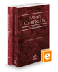Hawaii Court Rules - State and Federal, 2018 ed. (Vols. I & II, Hawaii Court Rules)