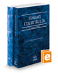Hawaii Court Rules - State and Federal, 2020 ed. (Vols. I & II, Hawaii Court Rules)