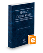 Hawaii Court Rules - State, 2016 ed. (Vol. I, Hawaii Court Rules)