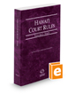 Hawaii Court Rules - State, 2017 ed. (Vol. I, Hawaii Court Rules)