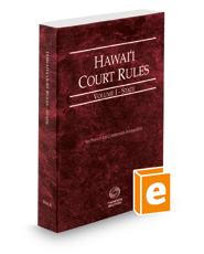 Hawaii Court Rules - State, 2018 ed. (Vol. I, Hawaii Court Rules)