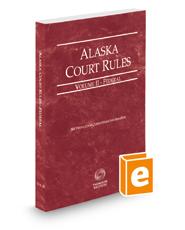 Alaska Court Rules - Federal, 2019 ed. (Vol. II, Alaska Court Rules)