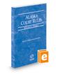 Alaska Court Rules - Federal, 2020 ed. (Vol. II, Alaska Court Rules)