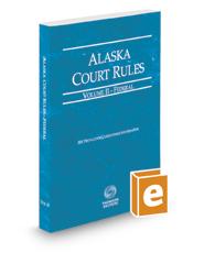 Alaska Court Rules - Federal, 2021 ed. (Vol. II, Alaska Court Rules)
