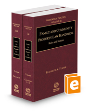 Family and Community Property Law Handbook, 2021 ed. (Vol. 22 and 22A, Washington Practice Series)