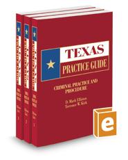 Criminal Practice and Procedure, 2017 ed. (Texas Practice Guide)