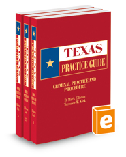 Criminal Practice and Procedure, 2018 ed. (Texas Practice Guide)