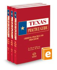 Criminal Practice and Procedure, 2021 ed. (Texas Practice Guide)