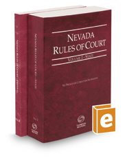 Nevada Rules of Court - State and Federal, 2017 ed. (Vols. I & II, Nevada Court Rules)