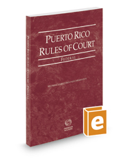 Puerto Rico Rules of Court - Federal, 2017 ed. (Puerto Rico Court Rules)