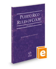 Puerto Rico Rules of Court - Federal, 2018 ed. (Puerto Rico Court Rules)