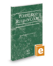 Puerto Rico Rules of Court - Federal, 2019 ed. (Puerto Rico Court Rules)