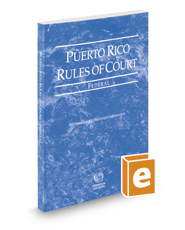 Puerto Rico Rules of Court - Federal, 2020 ed. (Puerto Rico Court Rules)