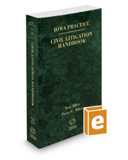 Civil Litigation Handbook, 2017 ed. (Vol. 8, Iowa Practice Series)
