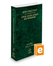 Civil Litigation Handbook, 2018 ed. (Vol. 8, Iowa Practice Series)