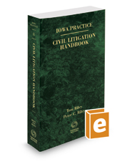 Civil Litigation Handbook, 2019 ed. (Vol. 8, Iowa Practice Series)