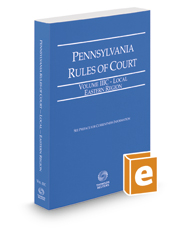 Pennsylvania Rules of Court - Local Eastern, 2019 ed. (Vol. IIIC, Pennsylvania Court Rules)
