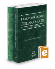 District of Columbia Rules of Court - District and Federal, 2017 ed. (Vols. I & II, District of Columbia Court Rules)