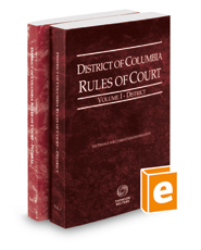 District of Columbia Rules of Court - District and Federal, 2018 ed. (Vols. I & II, District of Columbia Court Rules)