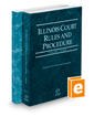Illinois Court Rules and Procedure - State and Federal, 2016 ed. (Vols. I-II, Illinois Court Rules)