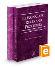 Illinois Court Rules and Procedure - State and Federal, 2018 ed. (Vols. I-II, Illinois Court Rules)