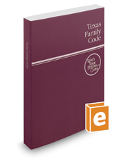 Texas Family Code, 2018 ed. (West's® Texas Statutes and Codes)