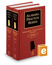 Alabama Rules of Civil Procedure Annotated, 5th (Alabama Practice Series)