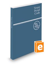 Texas Penal Code, 2016 ed. (West's® Texas Statutes and Codes)