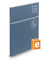 Texas Penal Code, 2020 ed. (West's® Texas Statutes and Codes)