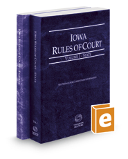 Iowa Rules of Court - State and Federal, 2017 ed. (Vols. I & II, Iowa Court Rules)
