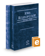 Iowa Rules of Court - State and Federal, 2018 ed. (Vols. I & II, Iowa Court Rules)