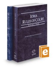 Iowa Rules of Court - State and Federal, 2021 ed. (Vols. I & II, Iowa Court Rules)