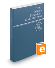 Texas Criminal Procedure—Code and Rules, 2016 ed. (West's® Texas Statutes and Codes)