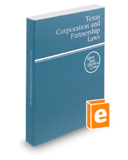 Texas Corporation and Partnership Laws, 2016 ed. (West's® Texas Statutes and Codes)