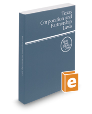 Texas Corporation and Partnership Laws, 2020 ed. (West's® Texas Statutes and Codes)