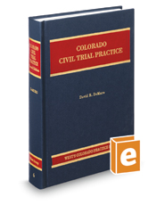 Civil Trial Practice, 2d (Vol. 6, Colorado Practice Series)